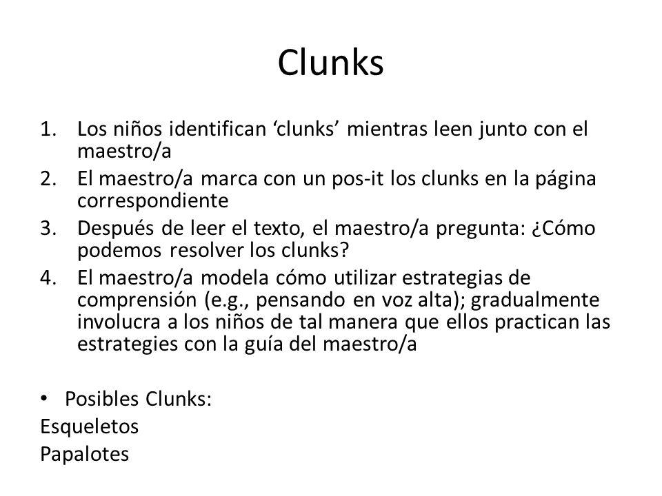 Clunks 1.Los niños identifican clunks mientras leen junto con el maestro/a 2.El maestro/a marca con un pos-it los clunks en la página correspondiente