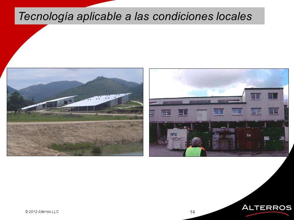 Tecnología aplicable a las condiciones locales © 2012 Alterros LLC 14