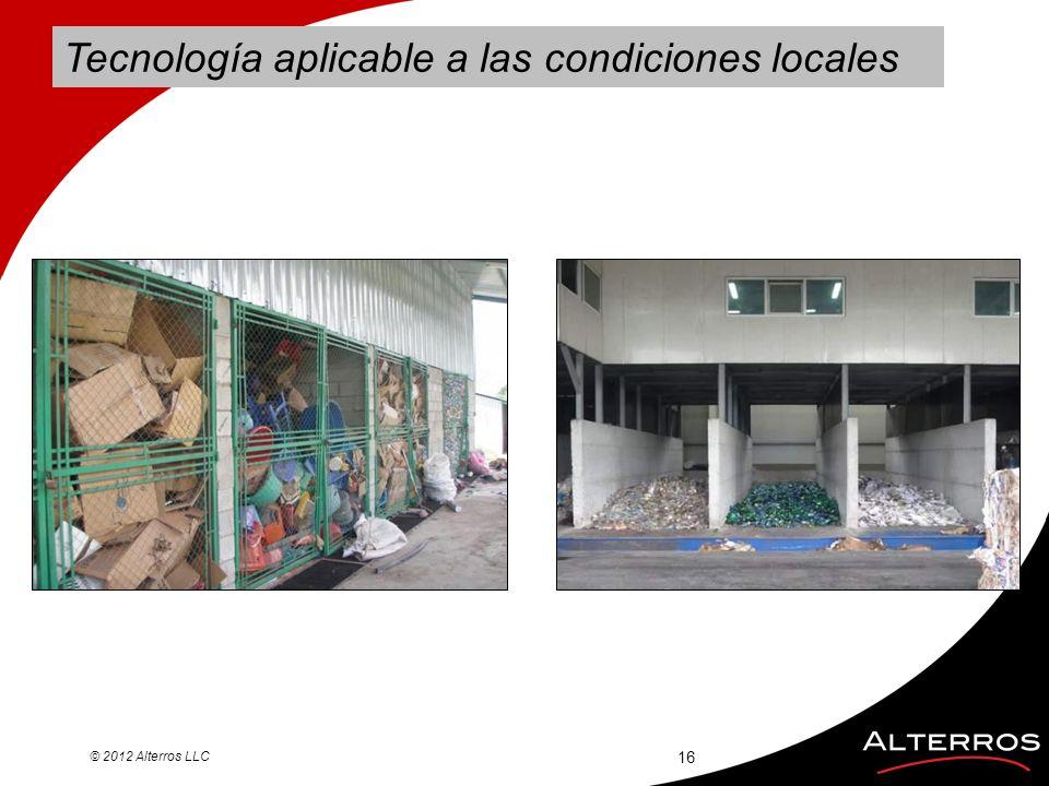 Tecnología aplicable a las condiciones locales © 2012 Alterros LLC 16