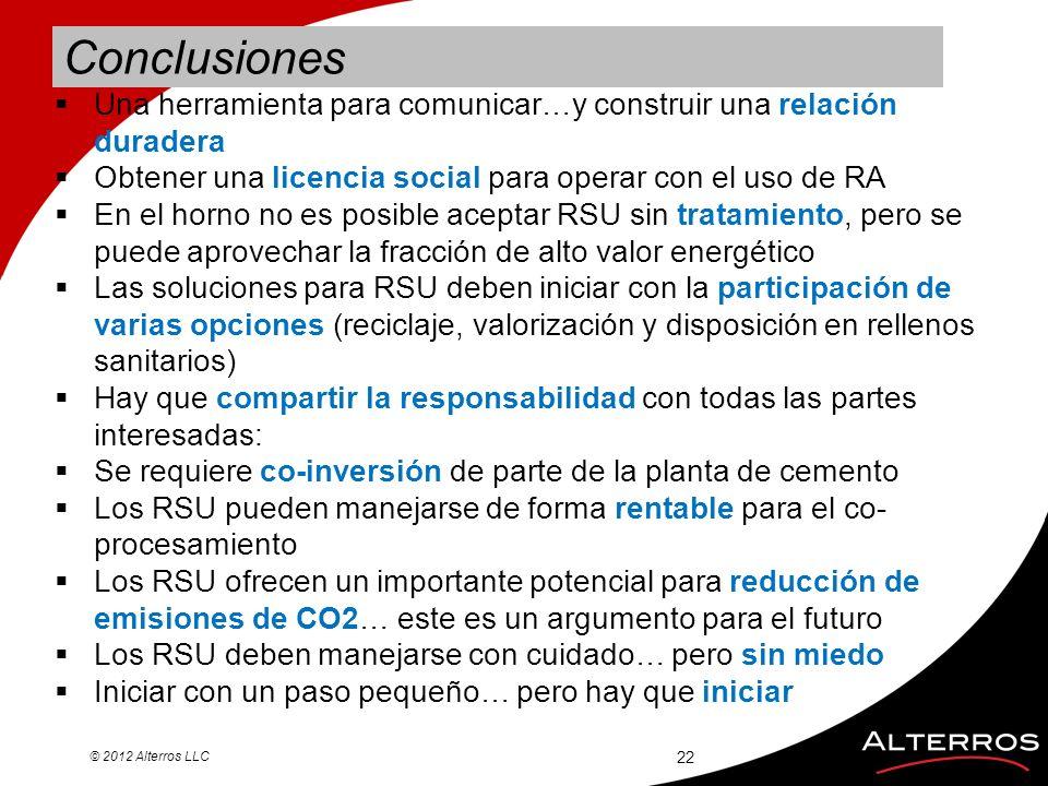 22 © 2012 Alterros LLC Conclusiones Una herramienta para comunicar…y construir una relación duradera Obtener una licencia social para operar con el us