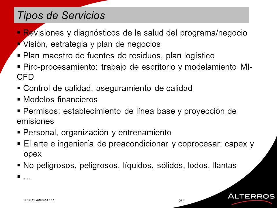 Tipos de Servicios © 2012 Alterros LLC 26 Revisiones y diagnósticos de la salud del programa/negocio Visión, estrategia y plan de negocios Plan maestr