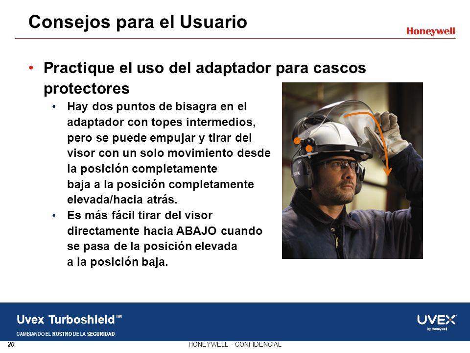 20HONEYWELL - CONFIDENCIAL Uvex Turboshield CAMBIANDO EL ROSTRO DE LA SEGURIDAD Practique el uso del adaptador para cascos protectores Hay dos puntos