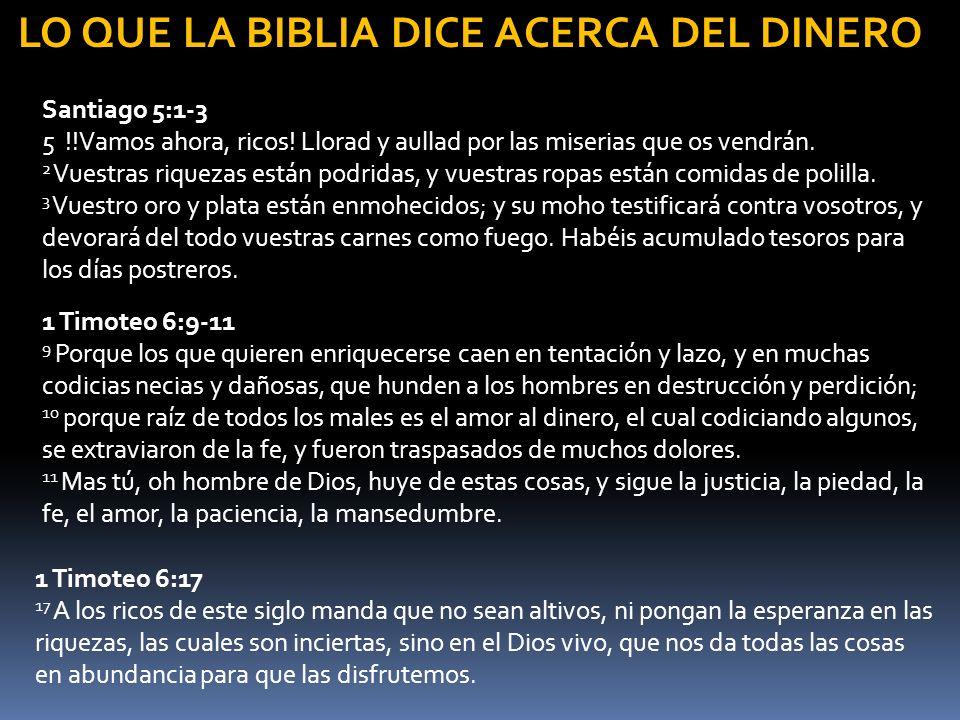 Santiago 5:1-3 5 !!Vamos ahora, ricos! Llorad y aullad por las miserias que os vendrán. 2 Vuestras riquezas están podridas, y vuestras ropas están com