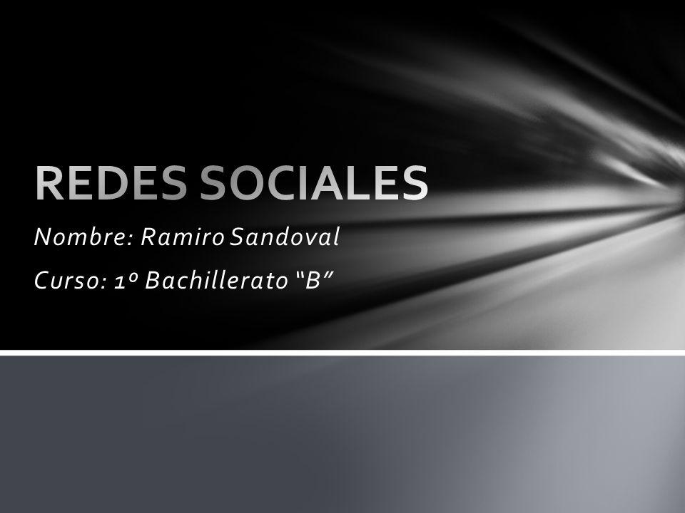 Nombre: Ramiro Sandoval Curso: 1º Bachillerato B