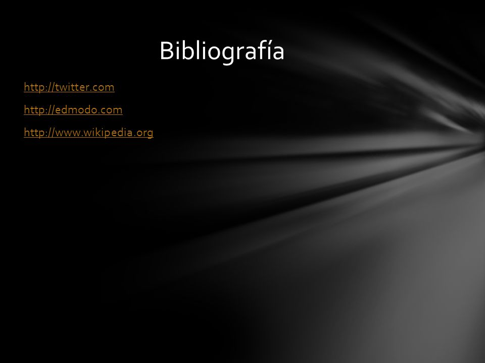 http://twitter.com http://edmodo.com http://www.wikipedia.org Bibliografía