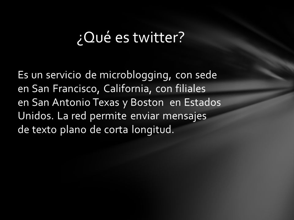 Es un servicio de microblogging, con sede en San Francisco, California, con filiales en San Antonio Texas y Boston en Estados Unidos. La red permite e