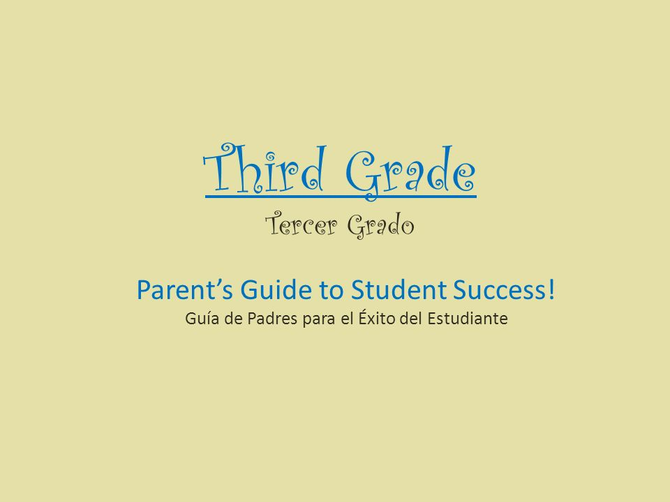 Third Grade Tercer Grado Parents Guide to Student Success.