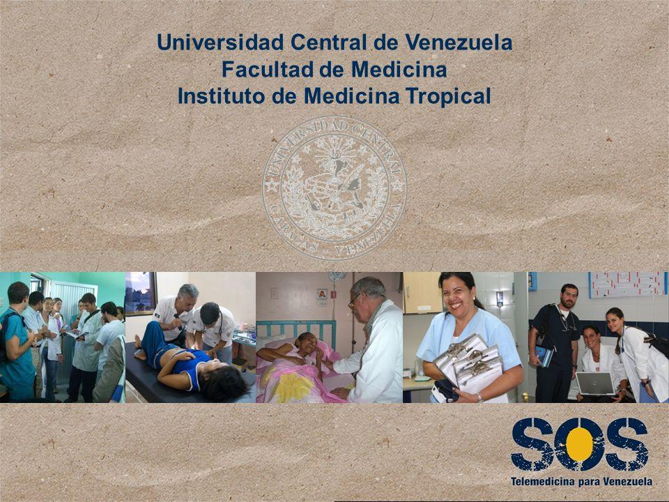 Universidad Central de Venezuela Facultad de Medicina Instituto de Medicina Tropical