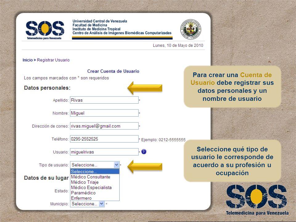 Para crear una Cuenta de Usuario debe registrar sus datos personales y un nombre de usuario Seleccione qué tipo de usuario le corresponde de acuerdo a