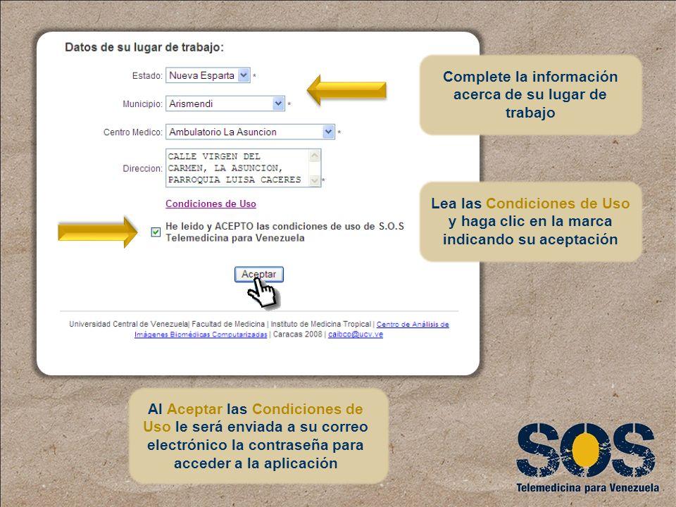 Complete la información acerca de su lugar de trabajo Lea las Condiciones de Uso y haga clic en la marca indicando su aceptación Al Aceptar las Condic