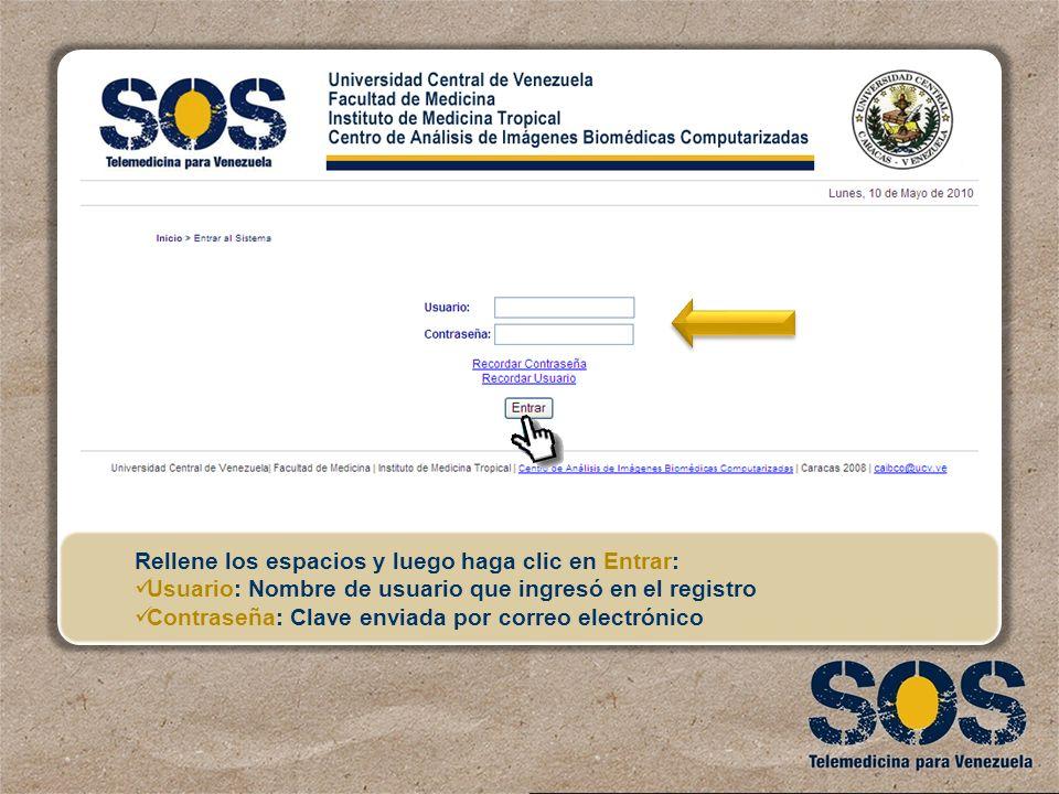 Rellene los espacios y luego haga clic en Entrar: Usuario: Nombre de usuario que ingresó en el registro Contraseña: Clave enviada por correo electróni