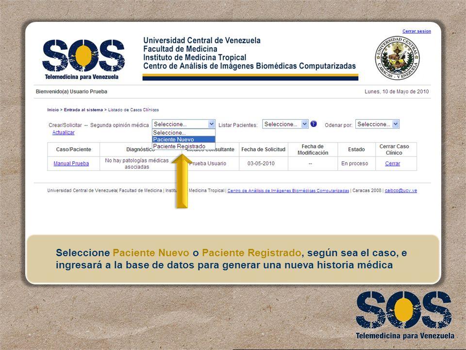 Seleccione Paciente Nuevo o Paciente Registrado, según sea el caso, e ingresará a la base de datos para generar una nueva historia médica
