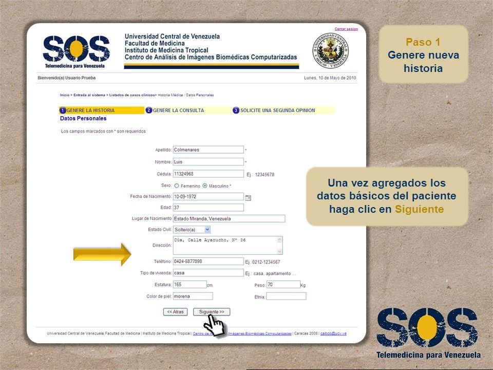 Una vez agregados los datos básicos del paciente haga clic en Siguiente Paso 1 Genere nueva historia