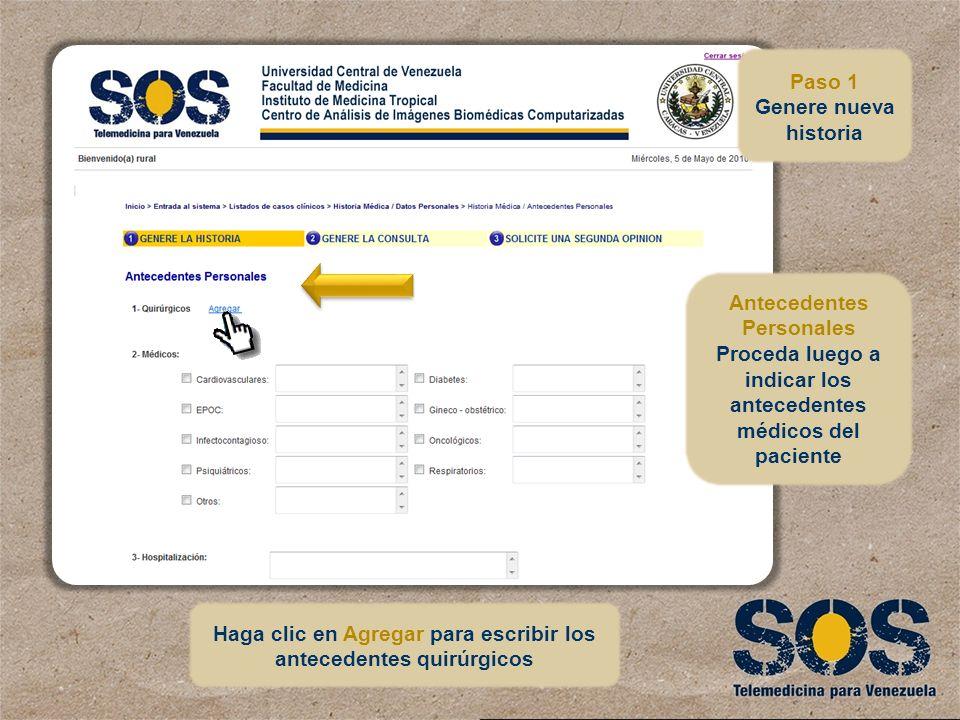 Antecedentes Personales Proceda luego a indicar los antecedentes médicos del paciente Haga clic en Agregar para escribir los antecedentes quirúrgicos