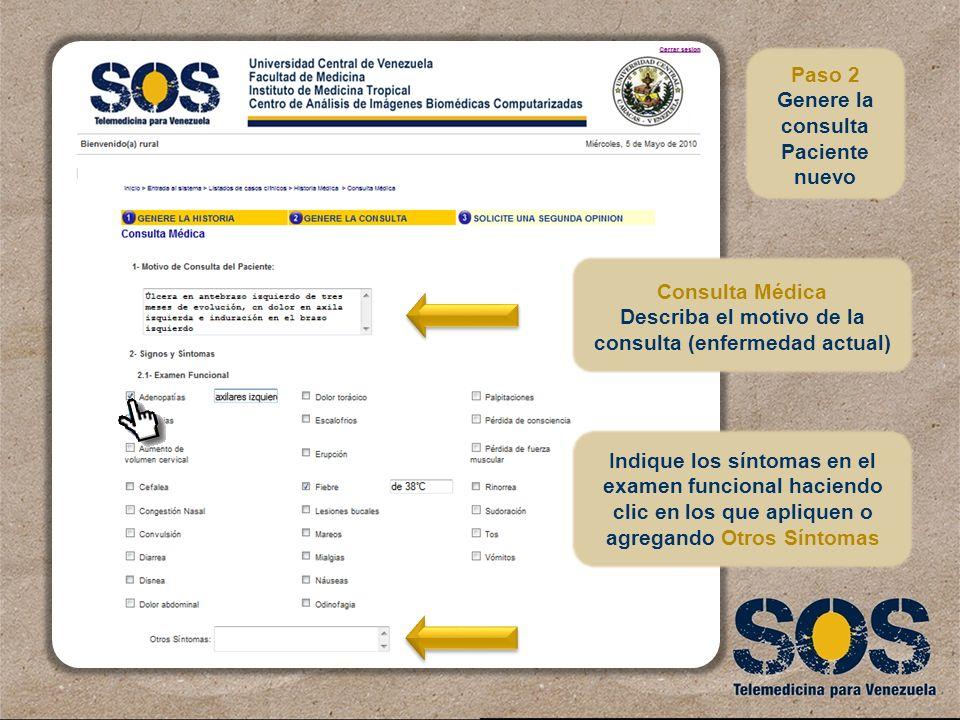 Consulta Médica Describa el motivo de la consulta (enfermedad actual) Indique los síntomas en el examen funcional haciendo clic en los que apliquen o