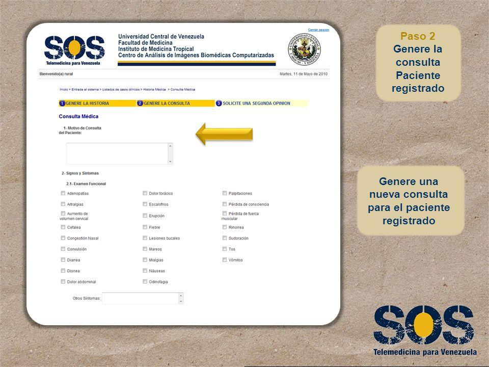 Genere una nueva consulta para el paciente registrado Paso 2 Genere la consulta Paciente registrado