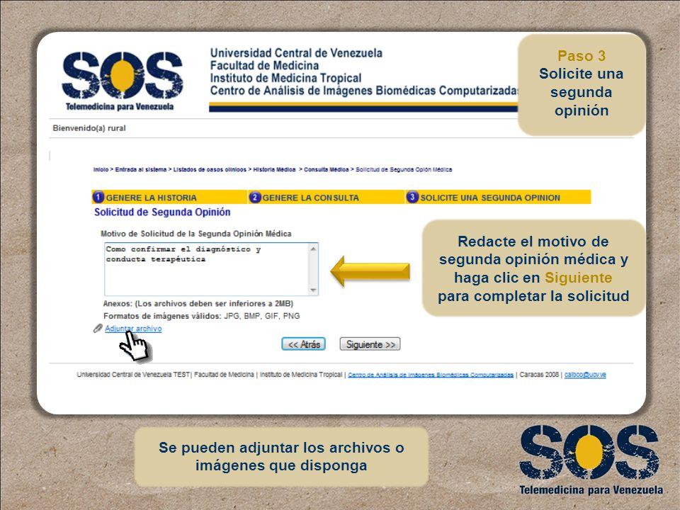 Redacte el motivo de segunda opinión médica y haga clic en Siguiente para completar la solicitud Se pueden adjuntar los archivos o imágenes que dispon