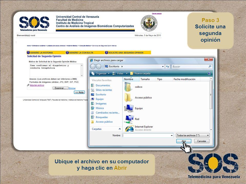 Ubique el archivo en su computador y haga clic en Abrir Paso 3 Solicite una segunda opinión
