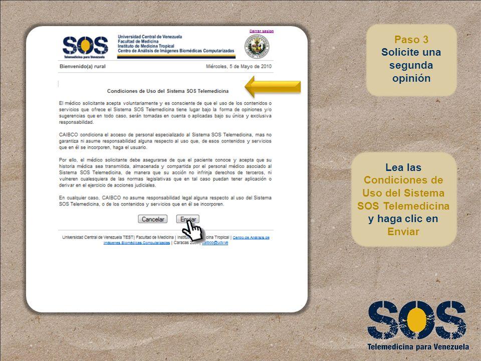 Lea las Condiciones de Uso del Sistema SOS Telemedicina y haga clic en Enviar Paso 3 Solicite una segunda opinión
