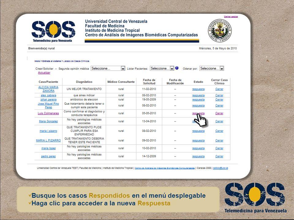Busque los casos Respondidos en el menú desplegable Haga clic para acceder a la nueva Respuesta