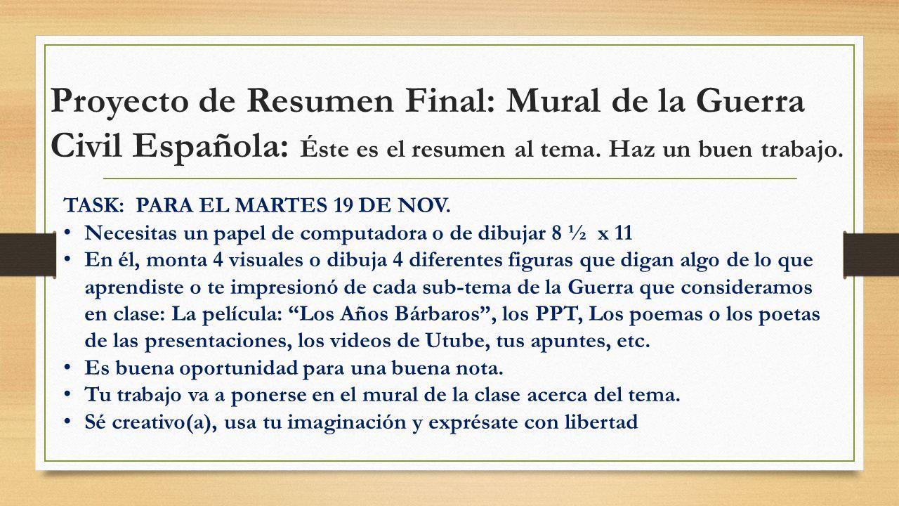 Proyecto de Resumen Final: Mural de la Guerra Civil Española: Éste es el resumen al tema. Haz un buen trabajo. TASK: PARA EL MARTES 19 DE NOV. Necesit