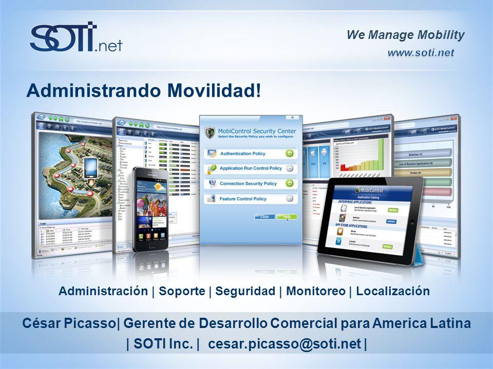 We Manage Mobility Administrando Movilidad! Administración | Soporte | Seguridad | Monitoreo | Localización We Manage Mobility César Picasso| Gerente
