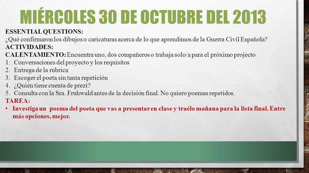 MIÉRCOLES 30 DE OCTUBRE DEL 2013 ESSENTIAL QUESTIONS: ¿Qué confirmaron los dibujos o caricaturas acerca de lo que aprendimos de la Guerra Civil Española.