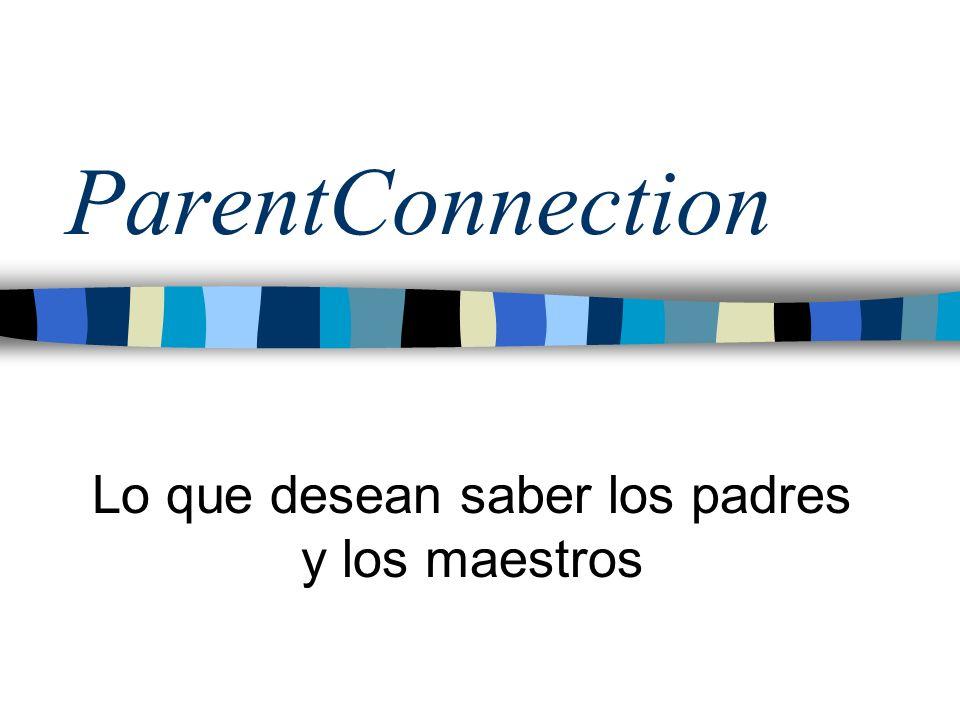 ParentConnection Lo que desean saber los padres y los maestros
