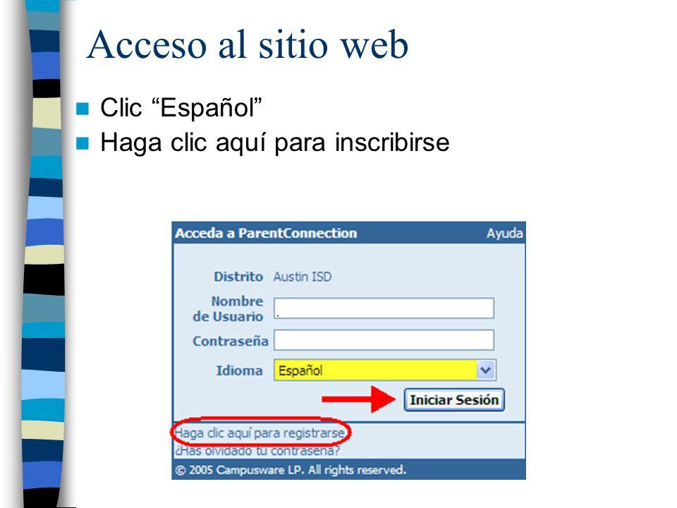 Acceso al sitio web Clic Español Haga clic aquí para inscribirse