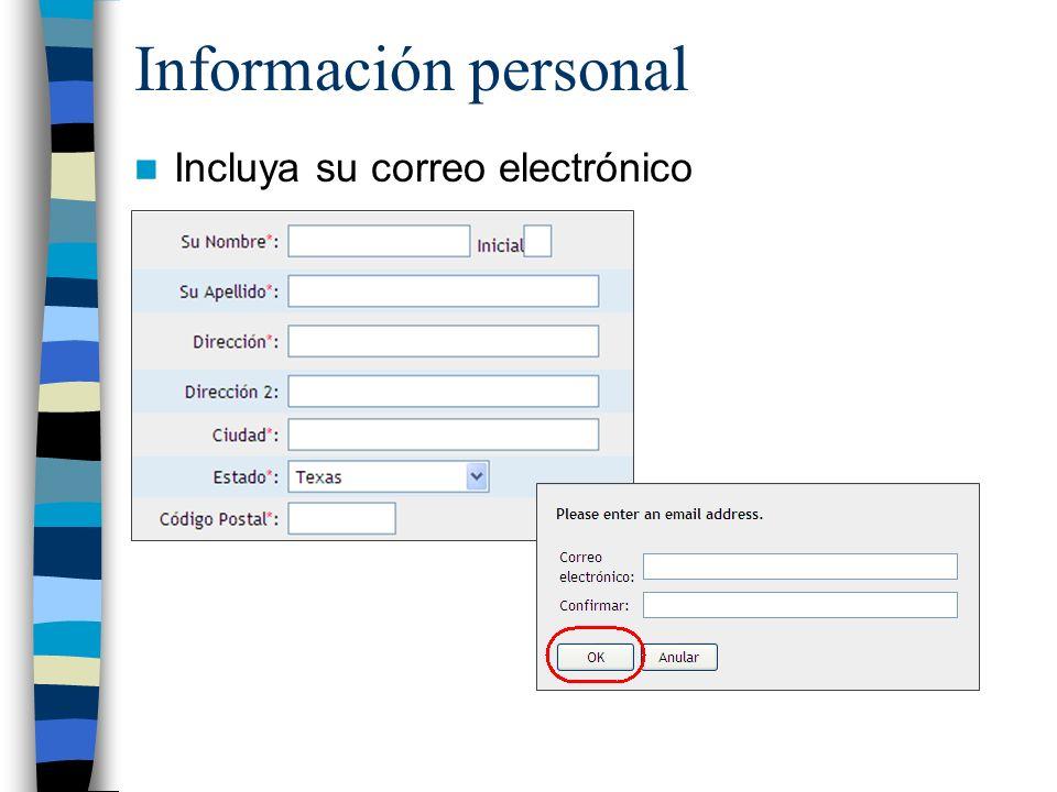 Información personal Incluya su correo electrónico