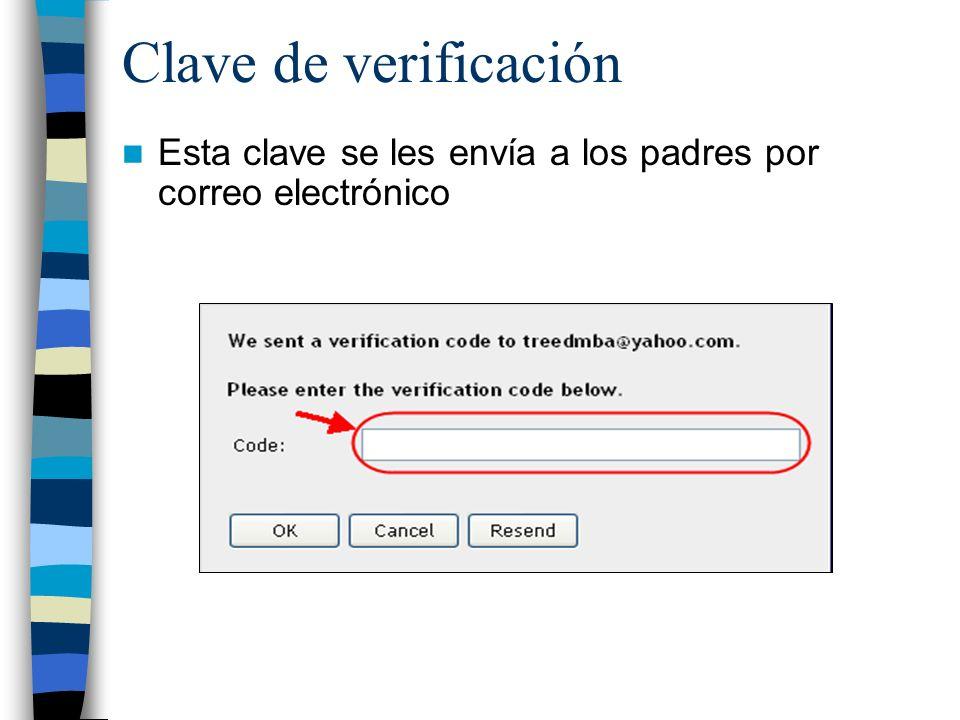 Clave de verificación Esta clave se les envía a los padres por correo electrónico