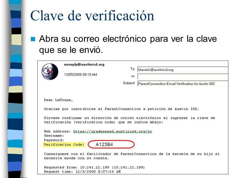 Clave de verificación Abra su correo electrónico para ver la clave que se le envió. A123B4