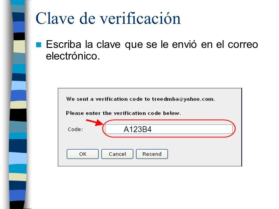 Clave de verificación Escriba la clave que se le envió en el correo electrónico. A123B4