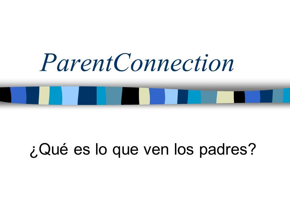 ParentConnection ¿Qué es lo que ven los padres