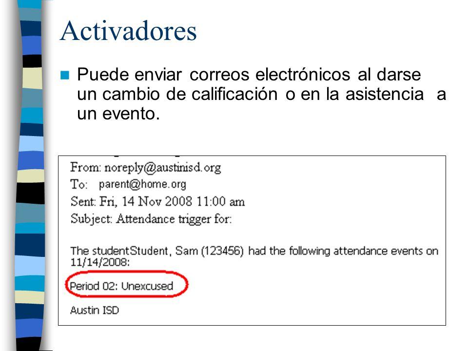 Activadores Puede enviar correos electrónicos al darse un cambio de calificación o en la asistencia a un evento.