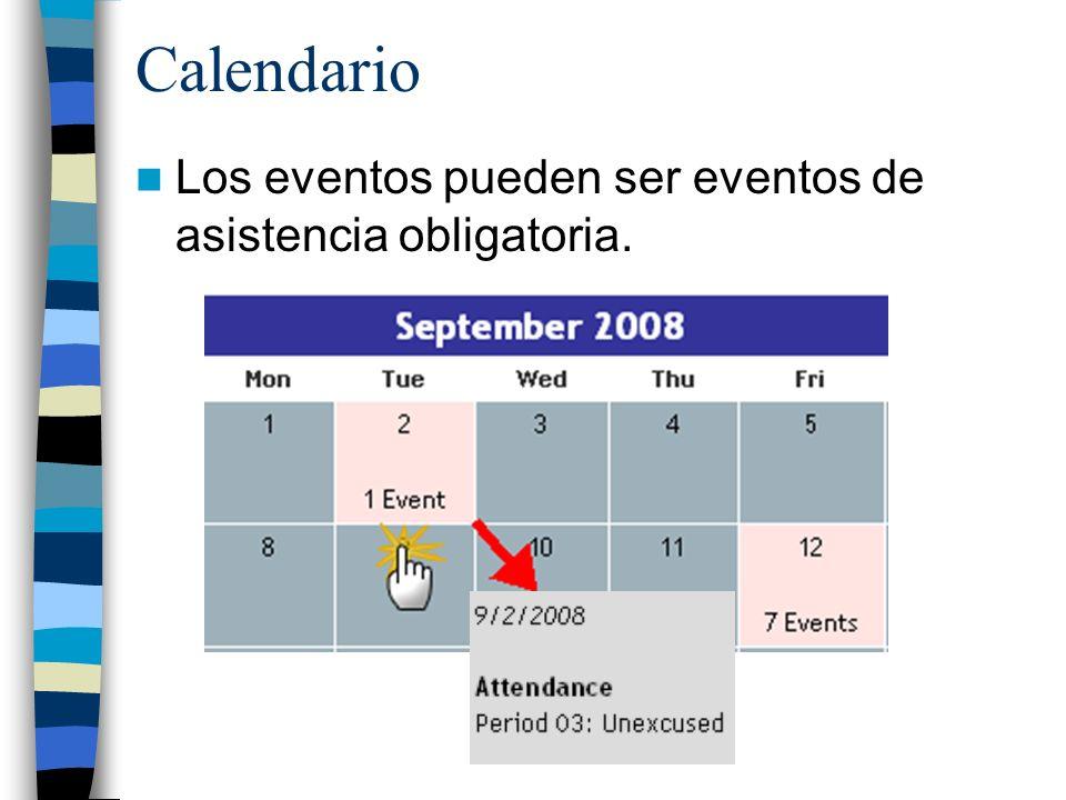 Calendario Los eventos pueden ser eventos de asistencia obligatoria.