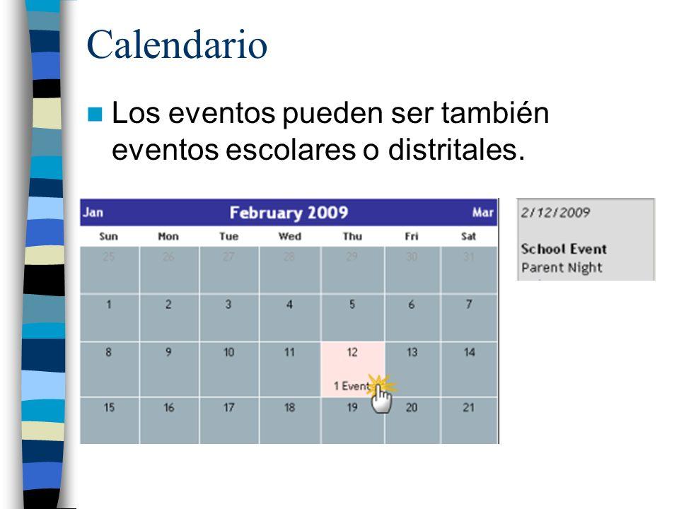 Calendario Los eventos pueden ser también eventos escolares o distritales.