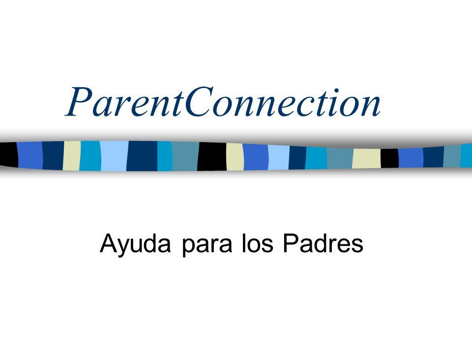 ParentConnection Ayuda para los Padres