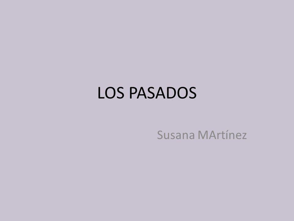 LOS PASADOS Susana MArtínez