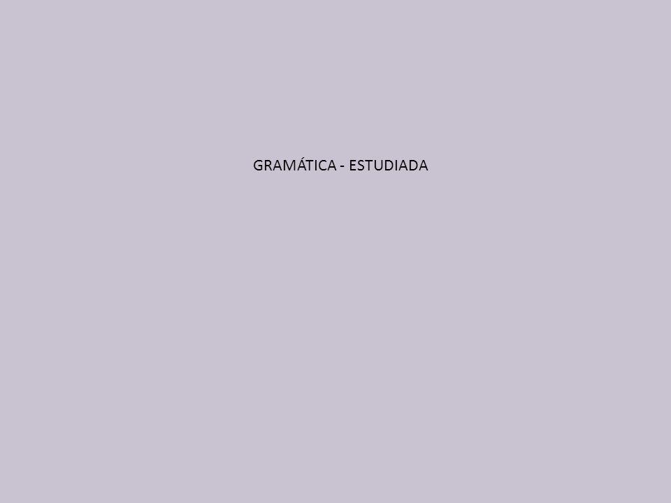 GRAMÁTICA - ESTUDIADA