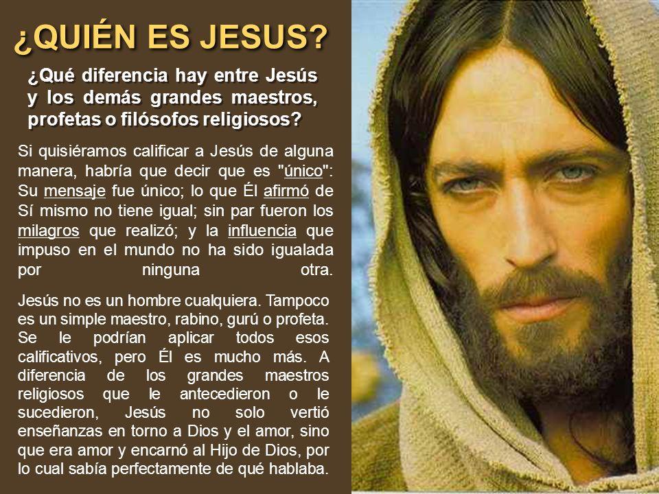 ¿QUIÉN ES JESUS? ¿QUIÉN ES JESUS? Si quisiéramos calificar a Jesús de alguna manera, habría que decir que es
