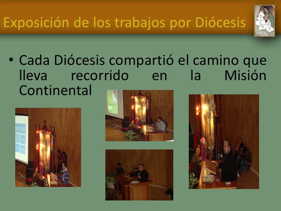 Exposición de los trabajos por Diócesis Cada Diócesis compartió el camino que lleva recorrido en la Misión Continental