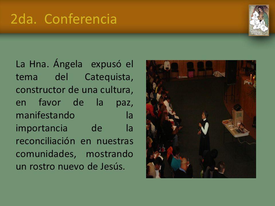 2da. Conferencia La Hna. Ángela expusó el tema del Catequista, constructor de una cultura, en favor de la paz, manifestando la importancia de la recon