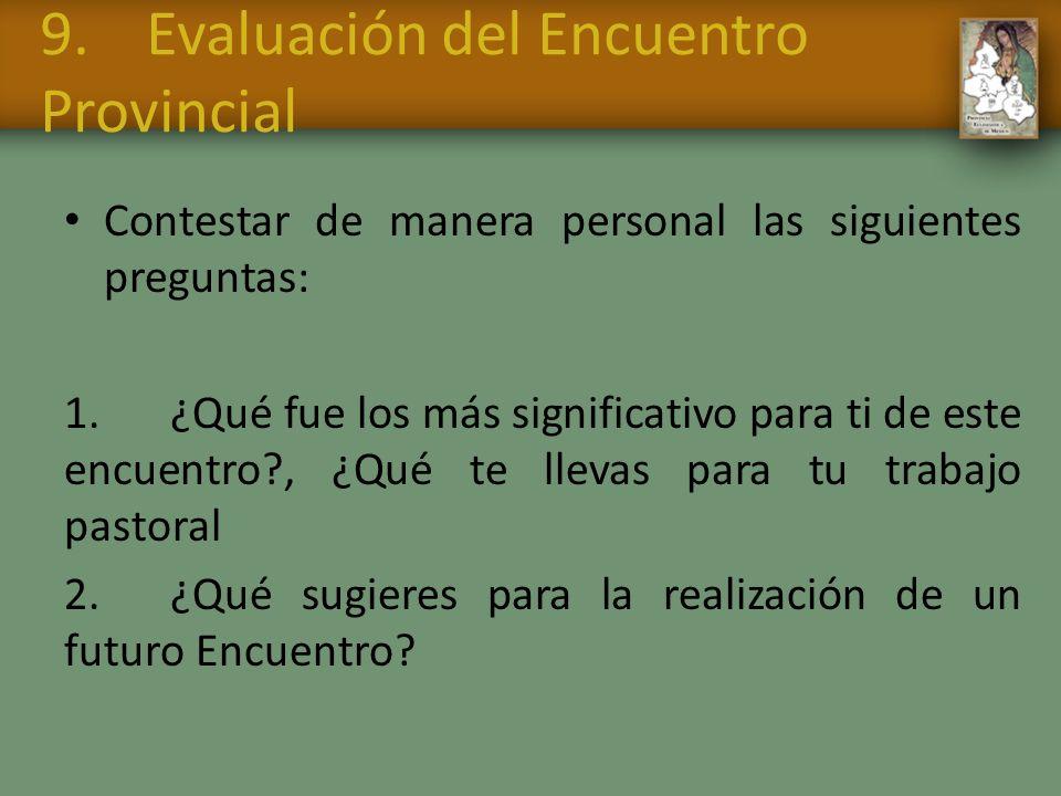 9.Evaluación del Encuentro Provincial Contestar de manera personal las siguientes preguntas: 1.¿Qué fue los más significativo para ti de este encuentr