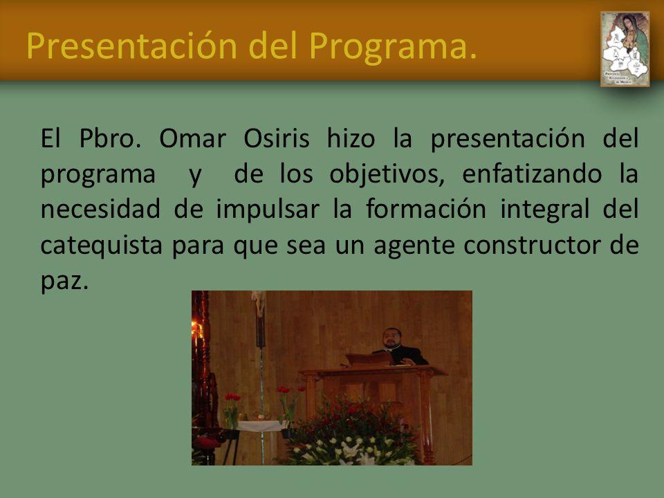 Presentación del Programa. El Pbro. Omar Osiris hizo la presentación del programa y de los objetivos, enfatizando la necesidad de impulsar la formació
