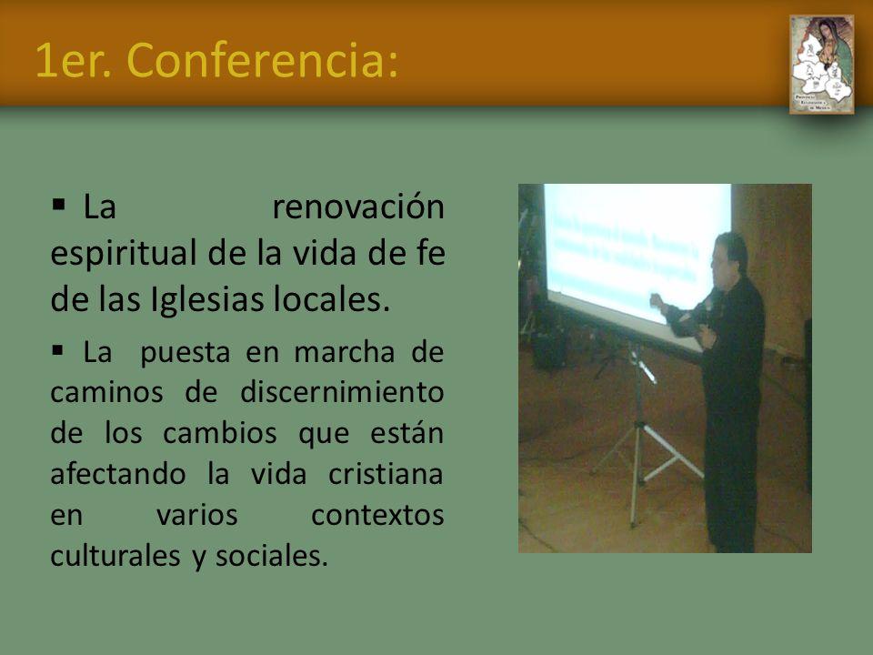 1er. Conferencia: La renovación espiritual de la vida de fe de las Iglesias locales. La puesta en marcha de caminos de discernimiento de los cambios q