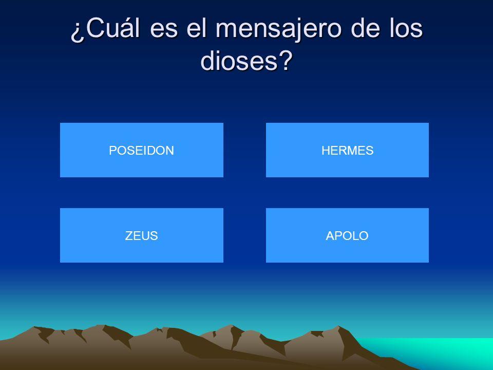 ¿Cuál es el mensajero de los dioses? POSEIDON ZEUSAPOLO HERMES