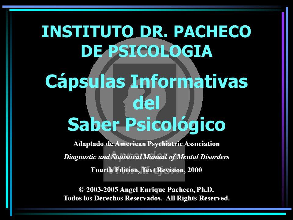 © 2003-2005 Angel Enrique Pacheco, Ph.D. Todos los Derechos Reservados. All Rights Reserved. INSTITUTO DR. PACHECO DE PSICOLOGIA Cápsulas Informativas