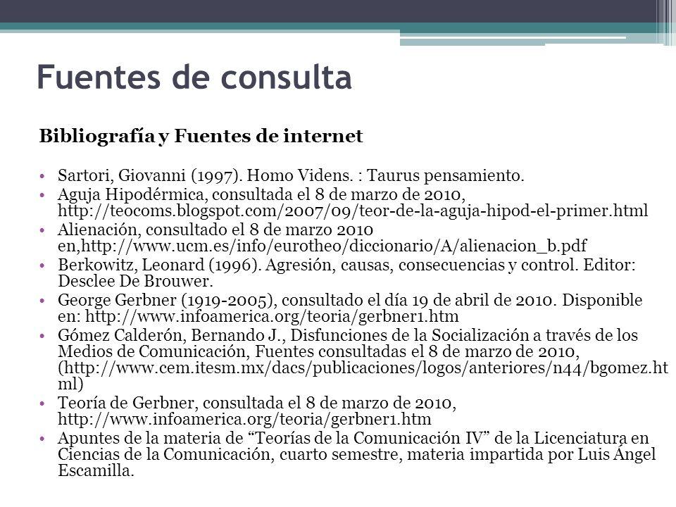 Fuentes de consulta Bibliografía y Fuentes de internet Sartori, Giovanni (1997). Homo Videns. : Taurus pensamiento. Aguja Hipodérmica, consultada el 8