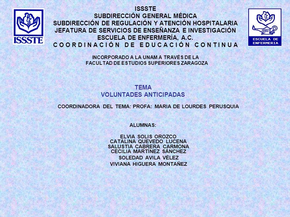 TEMA VOLUNTADES ANTICIPADAS COORDINADORA DEL TEMA: PROFA: MARIA DE LOURDES PERUSQUIA ALUMNAS: ELVIA SOLIS OROZCO CATALINA QUEVEDO LUCENA SALUSTIA CABR